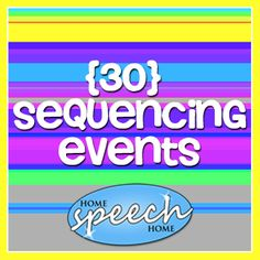 30 Sequencing the Events Activities for Speech Therapy Practice Repinned by SOS Inc. Resources http://pinterest.com/sostherapy.