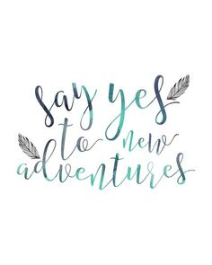 Say Yes To New Adventures Inspirational Travel Quotes More Sagen Sie Ja Zu New Adventures Inspirational Travel Quotes More - Bilmece Quote Adventure, Adventure Travel, Adventure Time, Adventure Tattoo, Beau Message, Travel Wall Art, Quote Travel, Best Travel Quotes, Funny Travel