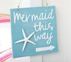 Mermaid Sign #PotteryBarnKids - $29  could make this for the entry with a board, some twine, white paint and a seashell