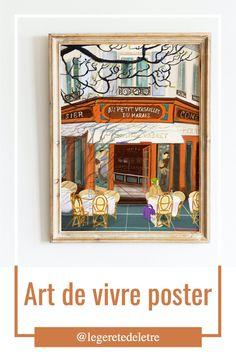 Art de vivre poster #lifestyleposter #art #wallart #parisart #restaurantart #cafeart #pariscafe #parisrestaurant #parispainting