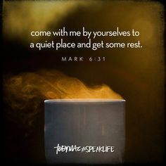 Come with me by yourselves to a quiet place and get some rest. (Mark 6:31) Prayer Verses, Scripture Verses, Bible Verses Quotes, Bible Scriptures, Faith Quotes, Words Quotes, Rest Quotes, Healing Scriptures, Biblical Verses