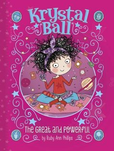 Krystal Ball: The Great and Powerful by Ruby Ann Phillips, along with Dream Birthday
