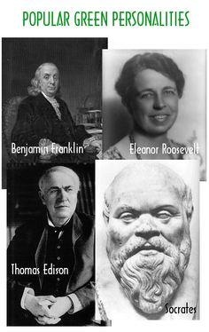 popular green personalities - Benjamin Franklin, Eleanor Roosevelt, Thomas Edison, Socrates