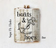 shopMADE - Flask - Boats and Hoes Flask - Stainless Steel Flask - Party Flasks - 8oz or 6oz Flask - Hip Flask - Pocket Flask - Tipsy Flask, $28.00 (http://shopmade.us/flask-boats-and-hoes-flask-stainless-steel-flask-party-flasks-8oz-or-6oz-flask-hip-flask-pocket-flask-tipsy-flask/)