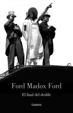El final del desfile / Ford Madox Ford - http://fama.us.es/record=b2030082~S5*spi