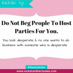 Do not beg people to host parties for you, there's a better way | #RockstarDirectSales #DirectSales | Want More from Power Coach Alishia & Rockstar Direct Sales? GO TO >> http://www.rockstardirectsales.com/start-here