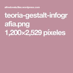 teoria-gestalt-infografia.png 1,200×2,529 píxeles