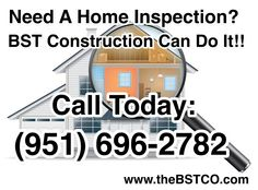 Need A Home Inspection? BST Construction Can Do It!! Call Today: (951) 696-2782 http://www.thebstco.com #homeinspectionservices #homeinspection #homeinspectionmurrieta #homeinspectioncalifornia #homeinspectionsoutherncalifornia #houseinspection #houseinspections #homeinspections #inspectionservices #california #murrieta #temecula #wildomar #lakeelsinore #riverside #riversidecounty