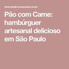 Pão com Carne: hambúrguer artesanal delicioso em São Paulo