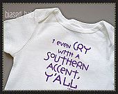 Biased Baby Booth: Baby Onesie - I Even Cry With A Southern Accent, Y'all - Funny Baby Gift