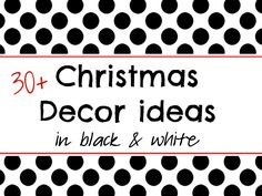 Christmas Decor in Black and White - Its Overflowing itsoverflowing.com