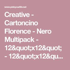 "Creative - Cartoncino Florence - Nero Multipack - 12""x12"" - 12""x12"" - 6 colori x 4 pz - 230 gr 