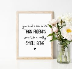 Funny Typographic poster with quote :  you and I are more than friends we're like a really small gang   - - - - - - - - - - - - - - - - - - - - - - - - - - - - - - - - - - - - - - - - -...
