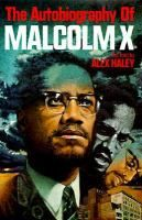 The Autobiography of Malcolm X, by Malcolm X