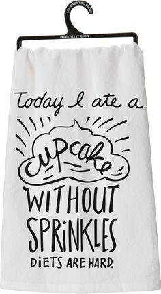 Daisy Trading - Dish Towel - Today I Ate A Cupcake..., $8.95 (http://www.daisytrading.com/dish-towel-today-i-ate-a-cupcake/)