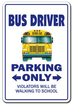 Bus Driver parking only School Bus Party, School Bus Driver, School Buses, Walk To School, Going Back To School, School Bus Clipart, Bus Humor, Bus Driver Appreciation, Bus Driver Gifts