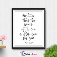 Printable Mightier Than The Waves Of The Sea Is His Love For You Psalm 93:4 Wall Art Nursery Quote Print Bible Verse Art (Stck141) by WallArtStock