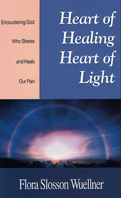 Heart of Healing, Heart of Light: Encountering God, Who Shares and Heals Our Pain by Flora Slosson Wuellner http://www.amazon.com/dp/0835806669/ref=cm_sw_r_pi_dp_4Nqkvb0XT84KH
