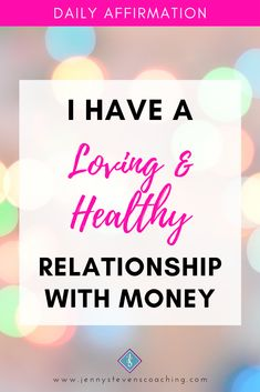 - I have a loving & healthy relationship with money Positive Affirmations For Success, Daily Affirmations, Healthy Relationships, Positivity, Money, Live, Silver