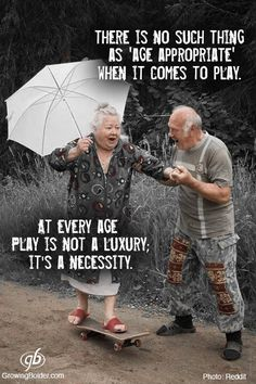 There is no such thing as age appropriate when it comes to play at every age play is not a luxury play is a necessity. quotes about age The Words, Getting Old, Life Lessons, Me Quotes, Play Quotes, Style Quotes, Quotations, Laughter, Inspirational Quotes