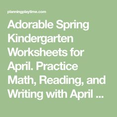 Adorable Spring Kindergarten Worksheets for April. Practice Math, Reading, and Writing with April Showers, Hot Air Balloons, and Leaping Frogs.