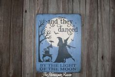 And They Danced By The Light Of The Moon by thehomespunraven, $22.00 on Etsy (cheaper than the one I saw at Affair of the Heart)