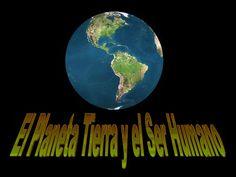 Planeta Tierra y Ser Humano