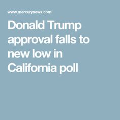 Donald Trump approval falls to new low in California poll
