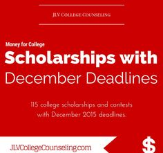 116 College Scholarships and Contests with December 2015 deadlines | JLV College Counseling