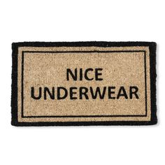 """- Description - Dimensions - Shipping - Send just the right message to your visitors with this doormat! Can be used indoors or out. Material: Coir Fibre Colour: Natural Length: 30"""" Height: 1"""" Width: 1"""