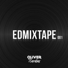 """Check out """"EDMixtape 001"""" by Oliver Barabas on Mixcloud"""
