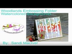 cardmaking video tutorial: Woodlands Embossed Watercolor Background .. luv how Sandi finished the card  ...