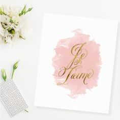 Je T'aime Gold Foil Watercolor Print -  Simple yet sophisticated, we love the glamorous gold and feminine blush pink touches