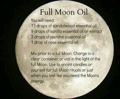 Full Moon Oil (have same oil, except I used 3 drops for sandalwood, vanilla and jasmine, and 9 drops of the rose oil- power of three)
