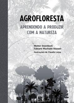 Agrofloresta - Aprendendo  A Produzir Com A Natureza