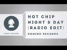 Hot Chip - Night & Day (Radio Edit)