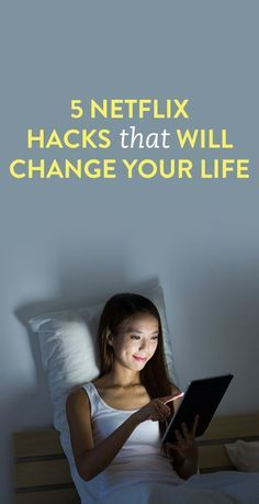 5 Netflix Hacks That Will Change Your Life