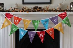 Birthday Bunting, this would be great instead of the plastic one