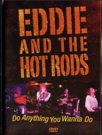 Eddie And The Hot Rods- Do Anything You Wanna Do DVD