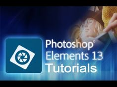 Photoshop Elements 13 - Tutorial for Beginners [COMPLETE]* - YouTube