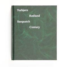Torbjørn Rødland. Sasquatch Century