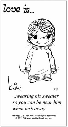 ...wearing his sweater so you can be near him when he's away. I love her  stuff when I was in high school