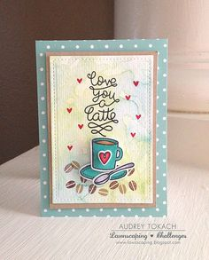 Love You a Latte by Audrey Tokach for @lawnscaping #115 sponsored by @ellenhudson .  See more at http://pinkinkoriginals.blogspot.com/2015/10/lawnscaping-challenge-115-sentiments.html?m=1