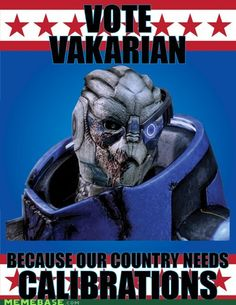 I would vote for Garrus. And watch every single presidential address ever. Always. Guh, that voice. BTW...for the best game cheats, tips, check out: http://cheating-games.imobileappsys.com/