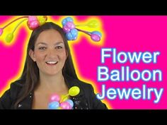 Flower Jewelry - Balloon How To
