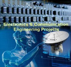Electronics and Communication Engineering Projects Idea in 2014 This article covers a list of electronics and communication projects that involves the usage of different types of microcontrollers, technologies etc.