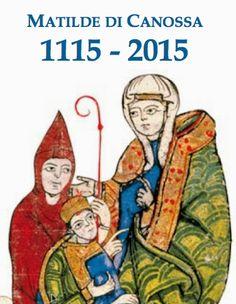 Italia Medievale: Matilde di Canossa: iniziative a 900 anni dalla morte