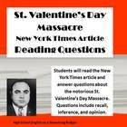 Sometimes students (and their teachers) need a break from the pressures of the romantic aspects of Valentine's Day.  This activity looks at the entirely-unromantic St. Valentine's Day Massacre in Chicago, 1929. Students will read the New York Times Article on the St. Valentine's Day Massacre and answer the reading questions. $