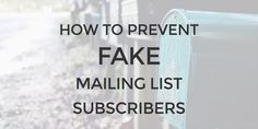Fake mailing list subscribers are ANNOYING! Here are 4 strategies to get rid of those pests and clean up your mailing list.