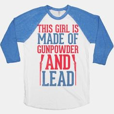 This girl is made of gunpowder and lead! Let those boys know that you're a different kind of country princess with this bad ass baseball tee! #country #music #southern #lyrics #gunpowder #lead #girl